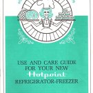 Use And Care Guide For Your New Hotpoint Refrigerator-Freezer 14 Pages VINTAGE