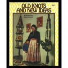 Old Knots And New Ideas - macrame crafts by Jan Inman & Ginger Epperson 1976 VTG