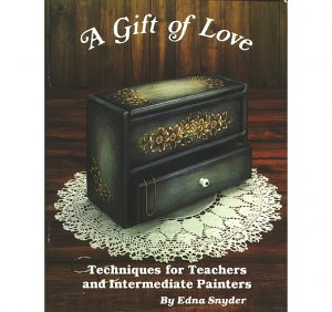 A Gift Of Love: Techniques for Teachers and Intermediate Painters by Edna Snyder 1986 VINTAGE