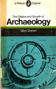 The Origins And Growth Of Archaeology by Glyn Daniel 1967 archeology VINTAGE