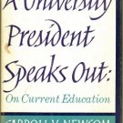 A University President Speaks Out On Current Education by Carroll V. Newsom 1961 VINTAGE