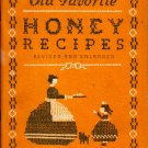 Old Favorite Honey Recipes ©1945 American Honey Institute 22nd Printing 1965 Revised And Enlarged