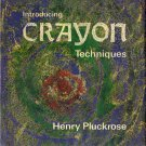 Introducing Crayon Techniques HB'67 Henry Pluckrose-most familiar drawing tool among school children