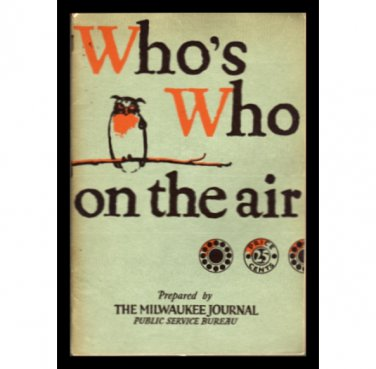 Who's Who On The Air - Prepared by The Milwaukee Journal Public Service Bureau - WHAD 1927