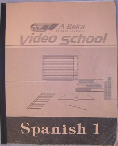 Spanish 1 Abeka A Beka Video School Instructional Manual PB/1999