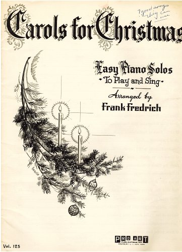 Carols For Christmas ~ 26 Easy Piano Solos To Play And Sing Vol 125 1954 Frank Fredrich Pro Art Pub