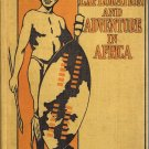 The Story Of Exploration And Adventure In Africa~Prescott Holmes 1898 Altemus'Young Peoples Library