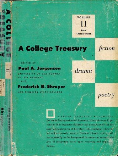 A College Treasury Volume II Basic Literary Types: Fiction/Drama/Poetry PB/1956 By Jorgenson/Shoyer