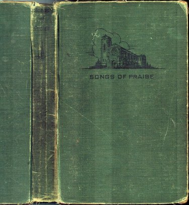 Songs Of Praise 1935~Hymns/Hymnal~Sunday Schools, Church Societies, Home Lutheran  Emmanuel Poppens