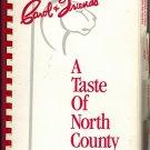 Carol & Friends: A Taste of North County Cookbook - CSU San Marcos 1992 By Carol Cox