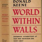World Within Walls:Japanese Literature Of The Pre-Modern Era 1600-1867 By Donald Keene 1976 Japan