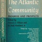 The Atlantic Community Progress And Prospects By Francis O Wilcox & H Field Haviland Jr PB/1964 VTG