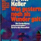 Was gestern noch als Wunder galt By Werner Keller & Droemer Knaur Hardback1973 German VTG