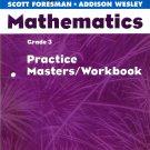 Scott Foresman Mathematics Grade 3 : Practice Masters Workbook Addison Wesley PB/2003 164 Pages