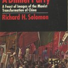 A Revolution Is Not A Dinner Party-A Feast Of Images Of The Maoist Transformation Of China~Solomon