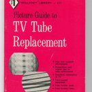 Picture Guide to TV Tube Replacement Skilfact Library #617
