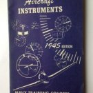 AIRCRAFT INSTRUMENTS 1945 Edition US NAVY Training Course Govt. Issue Book WWII