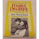 Positive Discipline by Jane Nelsen (1991, Paperback)
