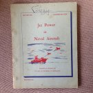 JET POWER IN NAVAL AIRCRAFT 1949 *Post WW2 Naval Jet Planes* Heavily Illustrated