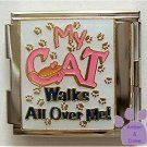 My CAT Walks All Over Me Italian Charm Megalink