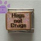 Hugs not Drugs Italian Charm on a pink glitter enamel background