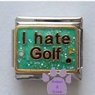 I hate Golf Italian Charm for the Spouse of the Avid Golfer