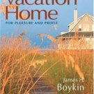 Investing in a Vacation Home for Pleasure and Profit by James H. Boykin 0324314116