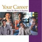 Your Career: How to Make it Happen 5th by Julie Levitt 053872708X