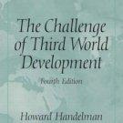 The Challenge of Third World Development 4th by Howard Handelman 0131930702