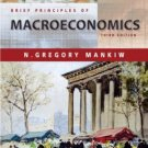 Brief Principles of Macroeconomics 3rd by N. Mankiw 0324171900
