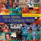 Mass Media In A Changing World by George R. Rodman 0073053090