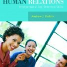 Human Relations: Interpersonal Job-Oriented Skills 9th by Andrew J. DuBrin 0131956728