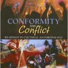 Conformity and Conflict: Readings in Cultural Anthropology 12th by James Spradley 0205593283