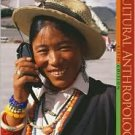 Cultural Anthropology: An Applied Perspective / Edition 6th by Gary Ferraro  0495030392
