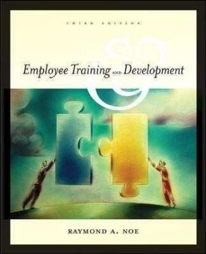 Employee Training and Development 3rd by Raymond A. Noe 007287550X