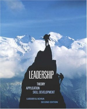 Leadership: Theory, Application, Skill Development 2nd by Lussier 0324155565