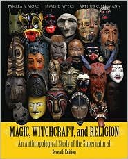 Magic, Witchcraft, and Religion / Edition 7 by Myers 0073405213