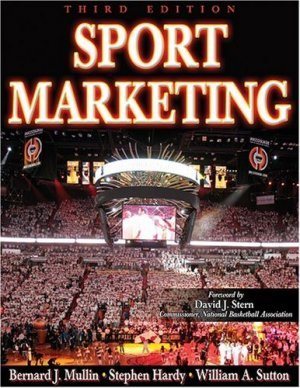 Sport Marketing 3rd by Bernard J. Mullin 0736060529