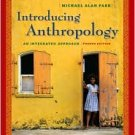 Introducing Anthropology: An Integrated Approach / Edition 4 by Michael A. Park  0073405256