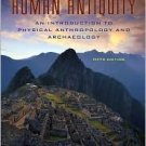 Human Antiquity: An Introduction to Physical Anthropology and Archaeology / Ed 5 by Feder 0073041963