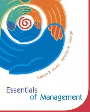 Essentials of Contemporary Management by Gareth R. Jones 0072874236