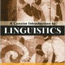 A Concise Introduction to Linguistics / Edition 1 by Bruce Rowe 0205446159
