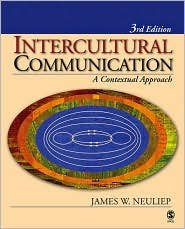 Intercultural Communication: A Contextual Approach / Edition 3 by James (Jim) W. Neuliep 1412917417