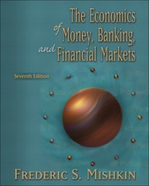 Economics of Money, Banking, and Financial Markets 7th by Mishkin 0321200497