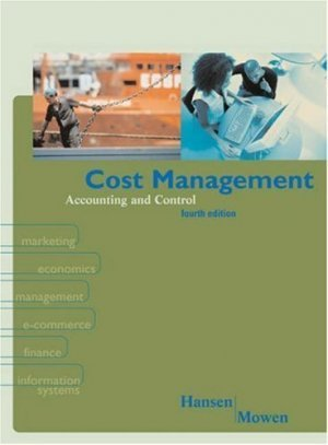 Cost Management: Accounting and Control 4th by Hansen 0324069731
