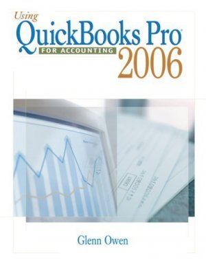 Using QuickBooks Pro 2006 for Accounting 5th by Glenn Owen 032430319X