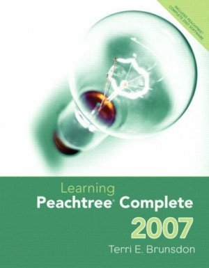 Learning Peachtree Complete 2007 by Terri Brunsdon 0132405571