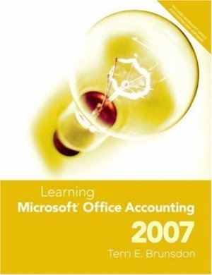 Learning Microsoft Office Accounting 2007 by Terri Brunsdon 0131586602