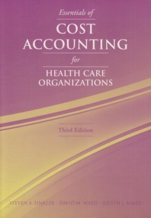 Essentials of Cost Accounting for Health Care Organizations 3rd by Finkler 0763738131
