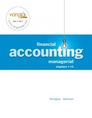 Financial & Managerial Accounting-Financial, Chap 1-13 by Harrison 0136143016